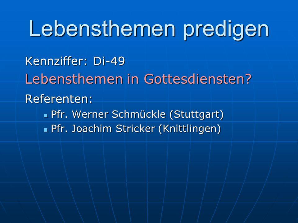 Lebensthemen predigen Kennziffer: Di-49 Lebensthemen in Gottesdiensten.