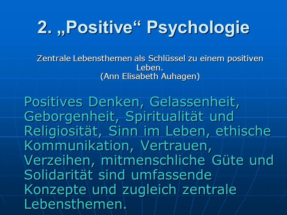 """2.""""Positive Psychologie Zentrale Lebensthemen als Schlüssel zu einem positiven Leben."""