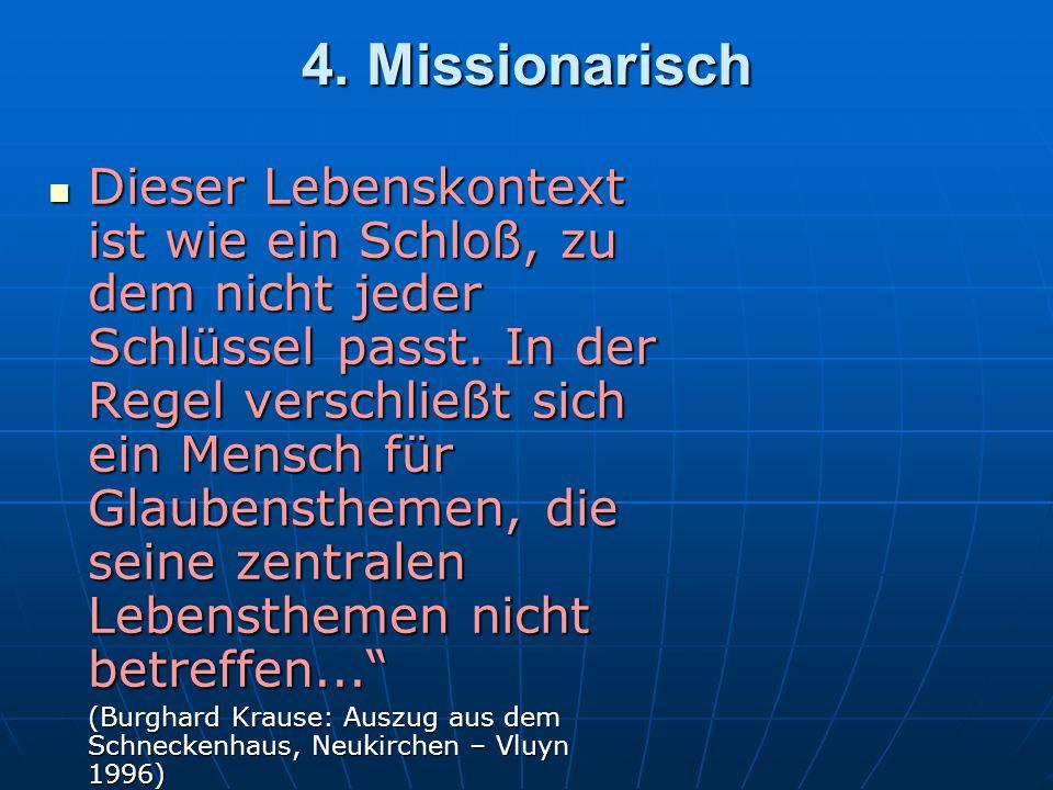 4.Missionarisch Dieser Lebenskontext ist wie ein Schloß, zu dem nicht jeder Schlüssel passt.