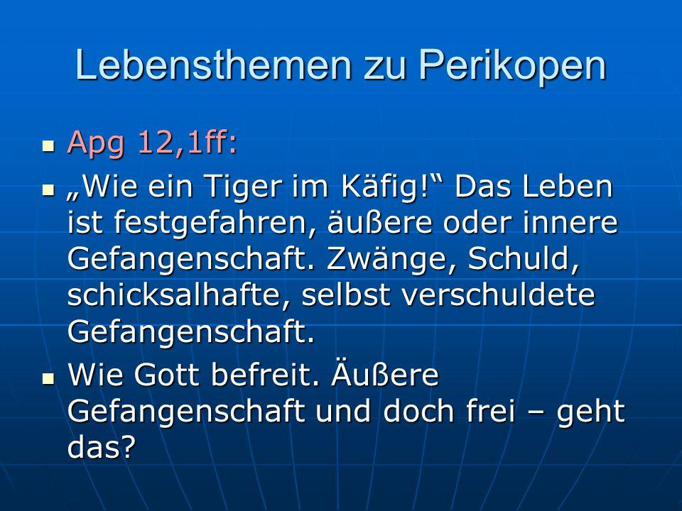 """Lebensthemen zu Perikopen Apg 12,1ff: Apg 12,1ff: """"Wie ein Tiger im Käfig! Das Leben ist festgefahren, äußere oder innere Gefangenschaft."""