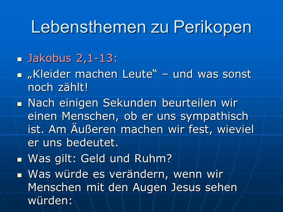 """Lebensthemen zu Perikopen Jakobus 2,1-13: Jakobus 2,1-13: """"Kleider machen Leute – und was sonst noch zählt."""