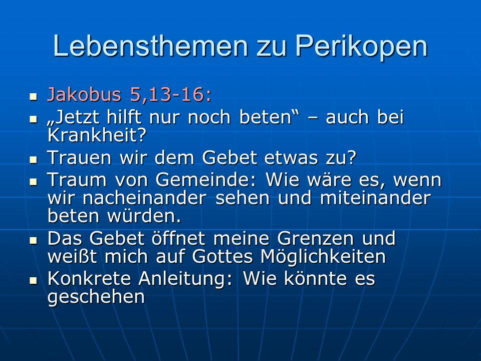 """Lebensthemen zu Perikopen Jakobus 5,13-16: Jakobus 5,13-16: """"Jetzt hilft nur noch beten – auch bei Krankheit."""