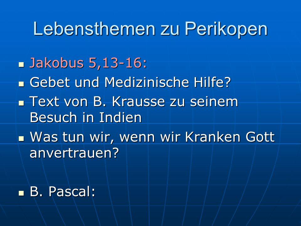 Lebensthemen zu Perikopen Jakobus 5,13-16: Jakobus 5,13-16: Gebet und Medizinische Hilfe.
