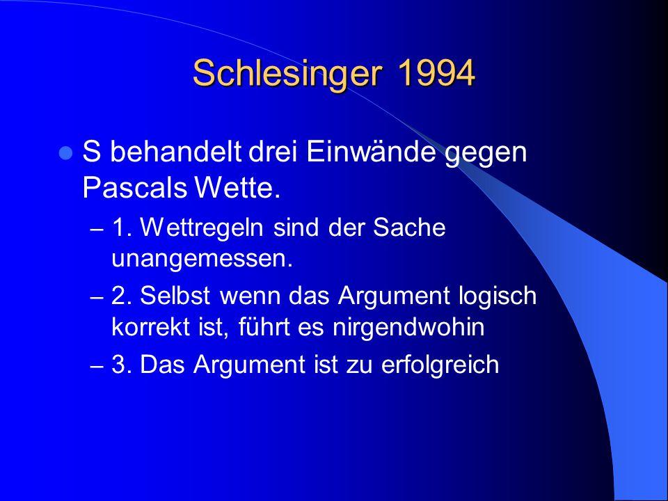 Schlesinger 1994 S behandelt drei Einwände gegen Pascals Wette.