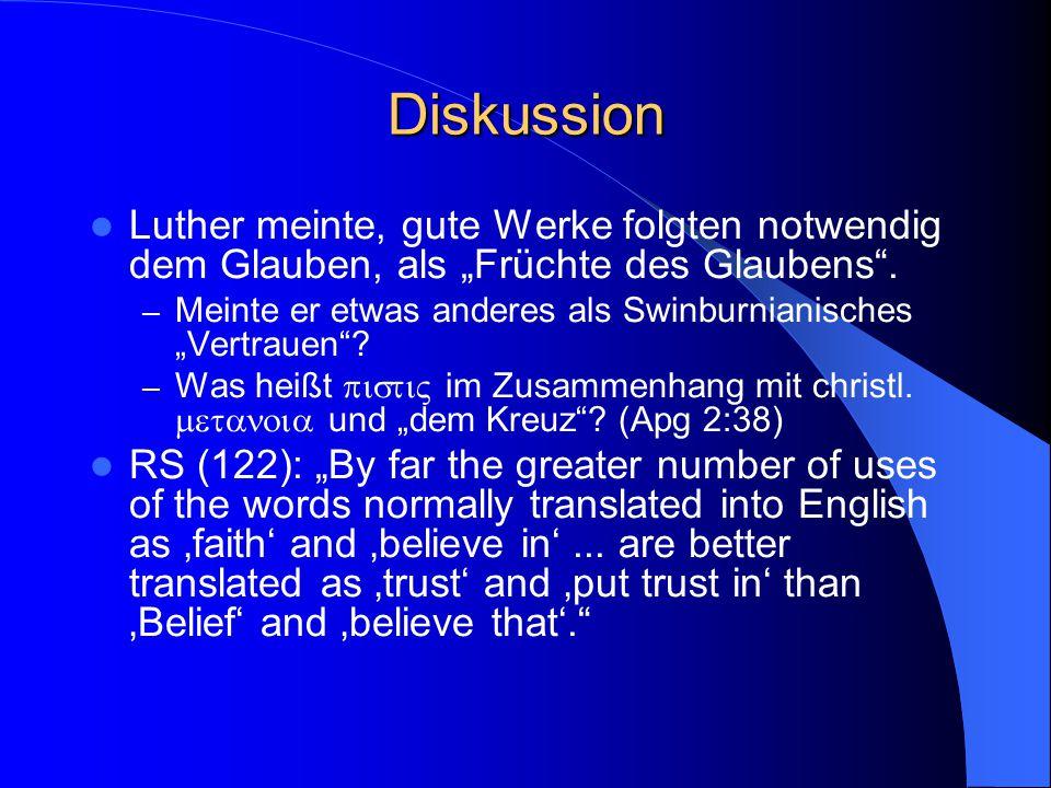 """Diskussion Luther meinte, gute Werke folgten notwendig dem Glauben, als """"Früchte des Glaubens ."""