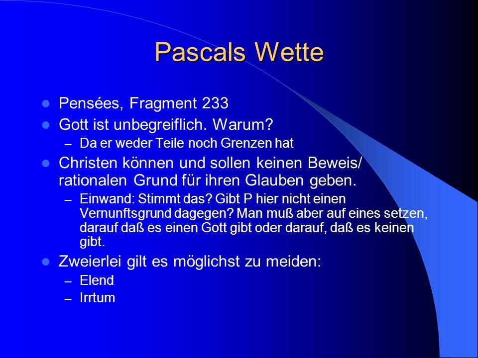 Pascals Wette Pensées, Fragment 233 Gott ist unbegreiflich.