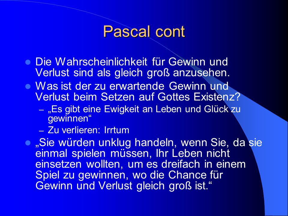 Pascal cont Die Wahrscheinlichkeit für Gewinn und Verlust sind als gleich groß anzusehen.