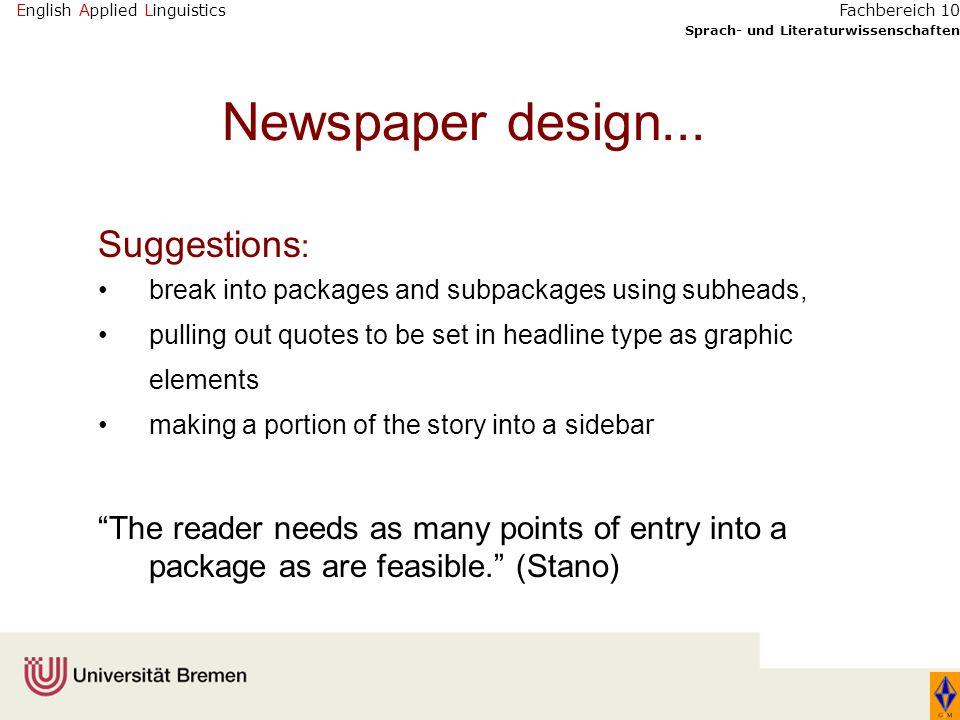 English Applied Linguistics Sprach- und Literaturwissenschaften Fachbereich 10 Newspaper design... Suggestions : break into packages and subpackages u