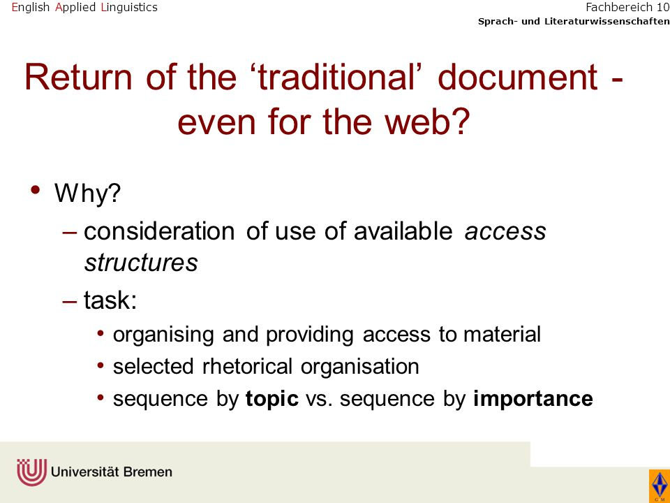 English Applied Linguistics Sprach- und Literaturwissenschaften Fachbereich 10 Return of the 'traditional' document - even for the web.