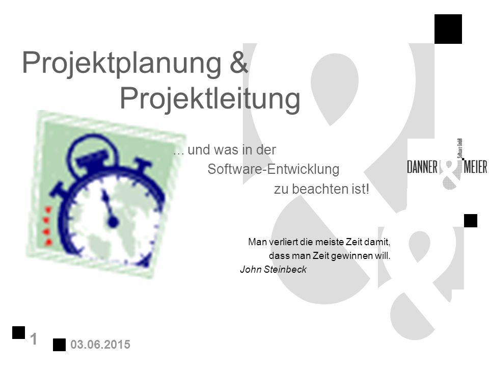 03.06.2015 1 Projektplanung & Projektleitung... und was in der Software-Entwicklung zu beachten ist! Man verliert die meiste Zeit damit, dass man Zeit