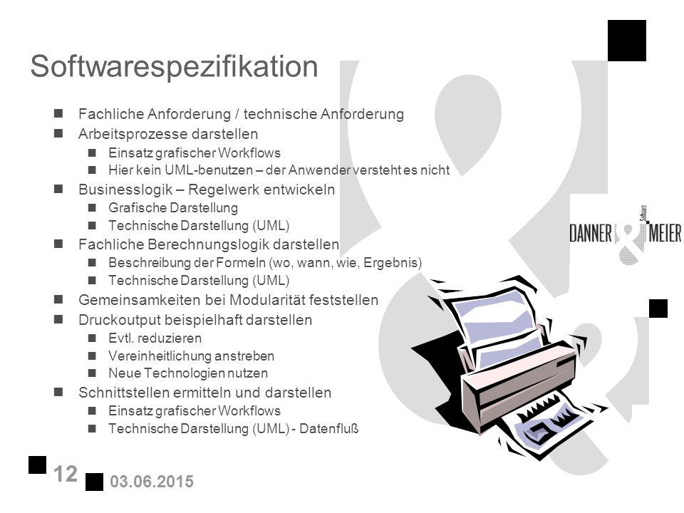 03.06.2015 12 Softwarespezifikation nFachliche Anforderung / technische Anforderung nArbeitsprozesse darstellen nEinsatz grafischer Workflows nHier ke