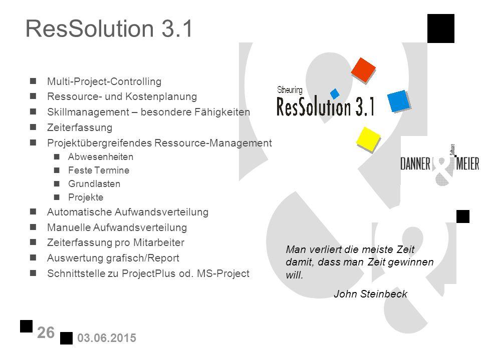 03.06.2015 26 ResSolution 3.1 nMulti-Project-Controlling nRessource- und Kostenplanung nSkillmanagement – besondere Fähigkeiten nZeiterfassung nProjek