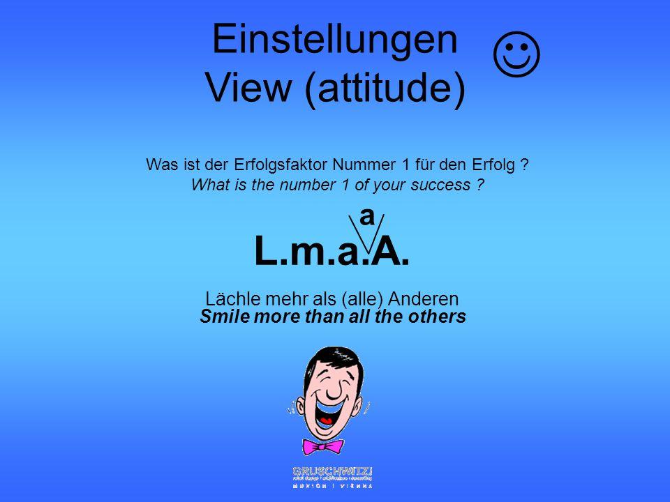 Lächle mehr als (alle) Anderen Smile more than all the others Was ist der Erfolgsfaktor Nummer 1 für den Erfolg .