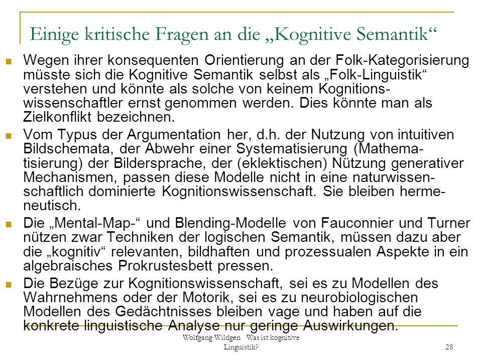 """Wolfgang Wildgen Was ist kognitive Linguistik? 28 Einige kritische Fragen an die """"Kognitive Semantik"""" Wegen ihrer konsequenten Orientierung an der Fol"""