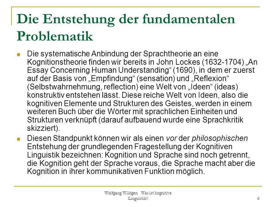 Wolfgang Wildgen Was ist kognitive Linguistik? 6 Die Entstehung der fundamentalen Problematik Die systematische Anbindung der Sprachtheorie an eine Ko