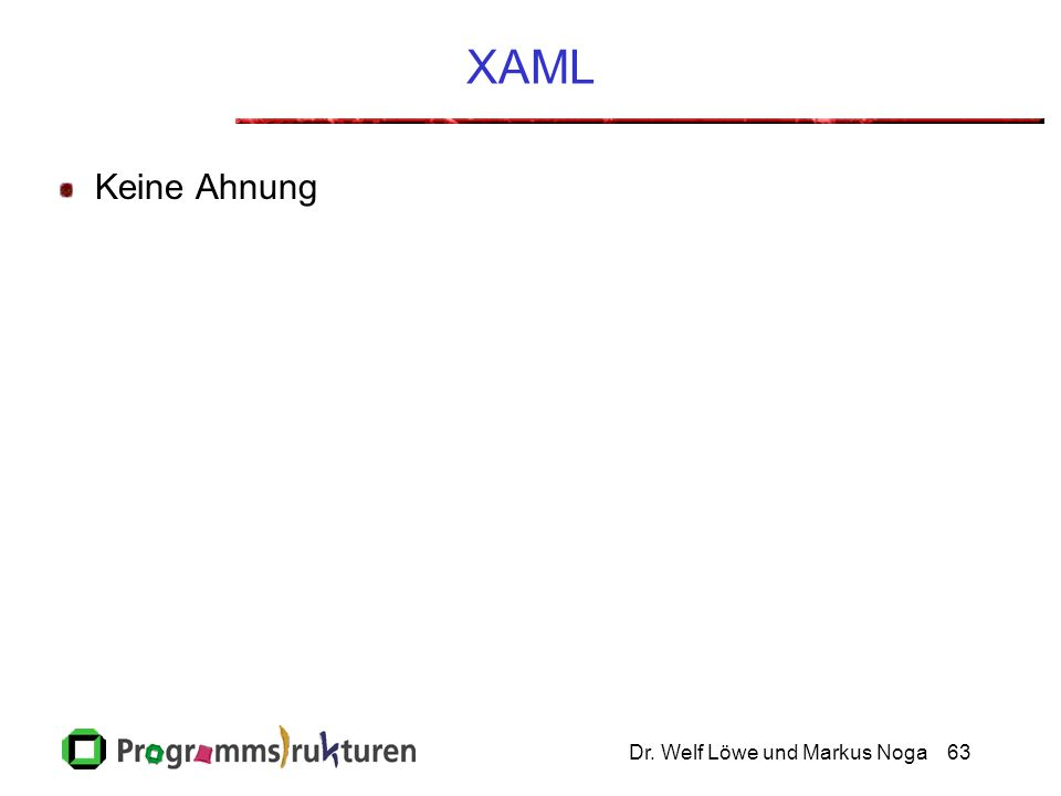 Dr. Welf Löwe und Markus Noga63 XAML Keine Ahnung