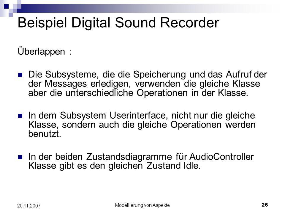 Modellierung von Aspekte26 20.11.2007 Überlappen : Die Subsysteme, die die Speicherung und das Aufruf der der Messages erledigen, verwenden die gleich