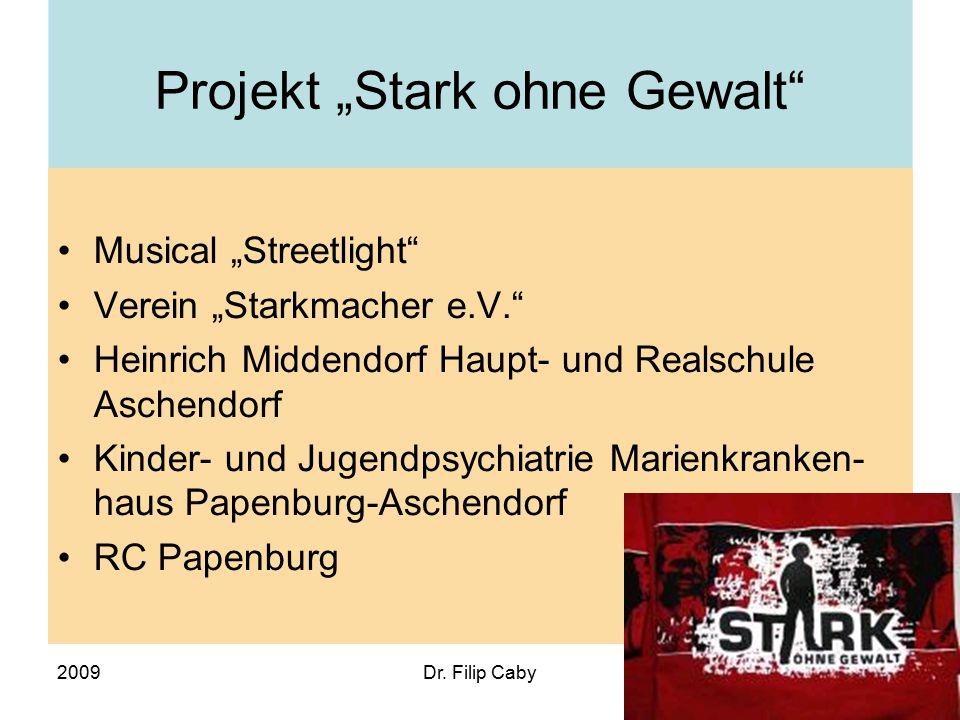 """2009Dr. Filip Caby Projekt """"Stark ohne Gewalt"""" Musical """"Streetlight"""" Verein """"Starkmacher e.V."""" Heinrich Middendorf Haupt- und Realschule Aschendorf Ki"""