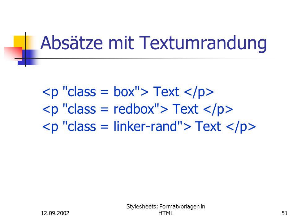 12.09.2002 Stylesheets: Formatvorlagen in HTML51 Absätze mit Textumrandung Text