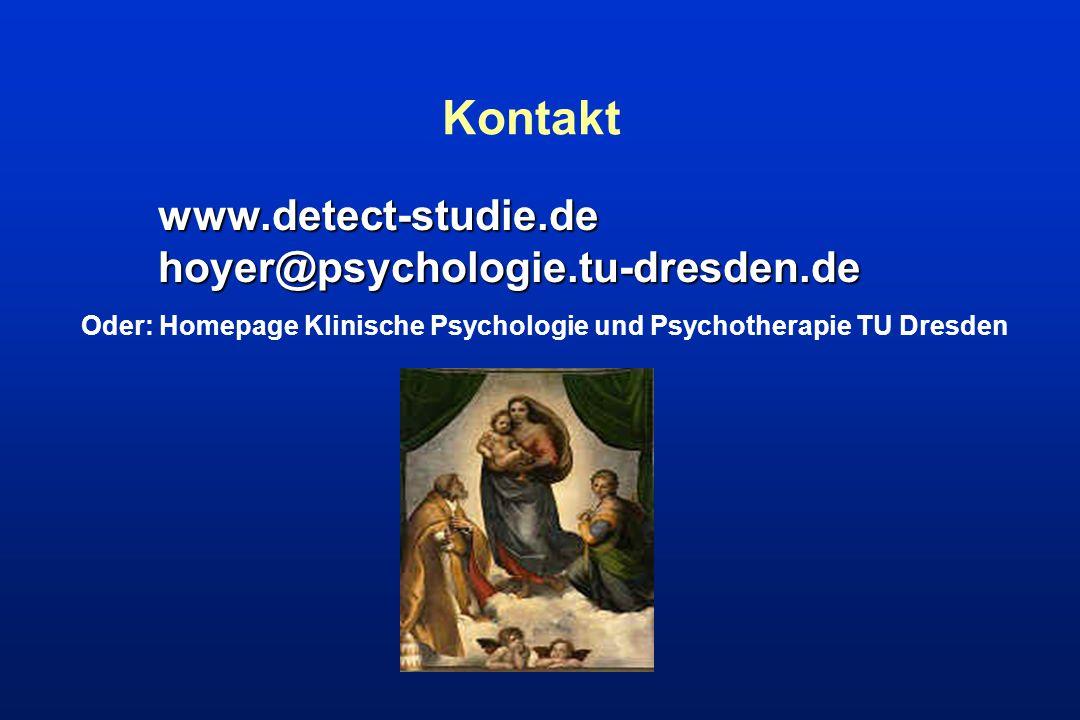 Kontakt www.detect-studie.de hoyer@psychologie.tu-dresden.de Oder: Homepage Klinische Psychologie und Psychotherapie TU Dresden