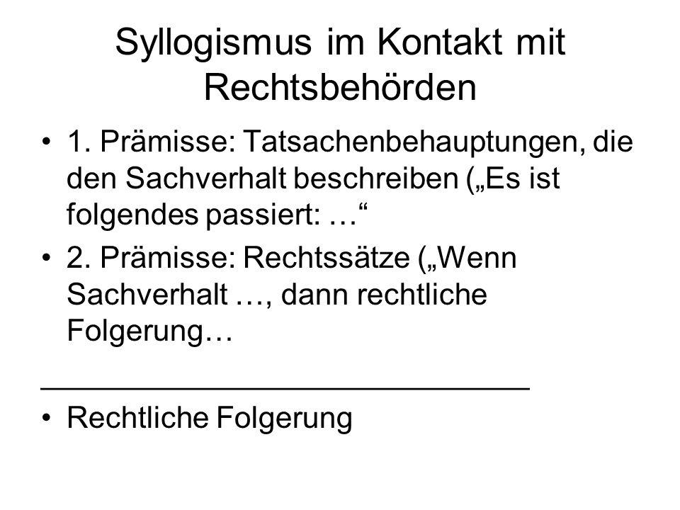 Syllogismus im Kontakt mit Rechtsbehörden 1.