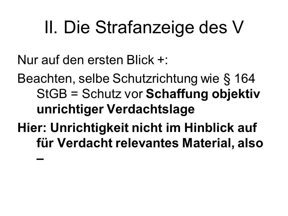 II.Die Strafanzeige des V 2.) Beleidigungsdelikte a)§ 187 StGB b)Problem: obj.