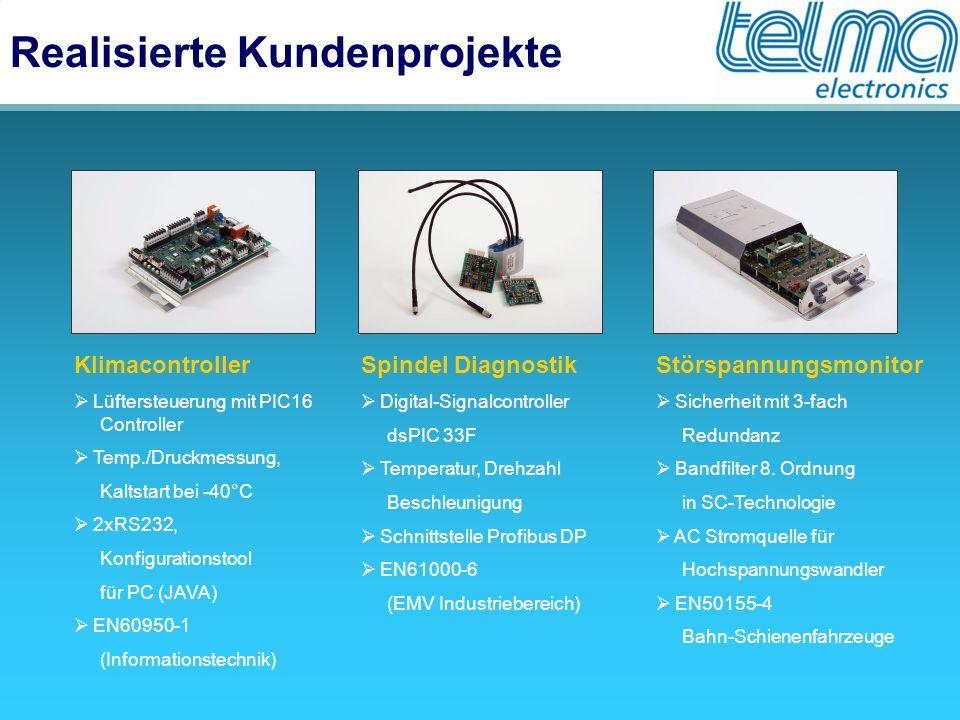 Realisierte Kundenprojekte Klimacontroller  Lüftersteuerung mit PIC16 Controller  Temp./Druckmessung, Kaltstart bei -40°C  2xRS232, Konfigurationst