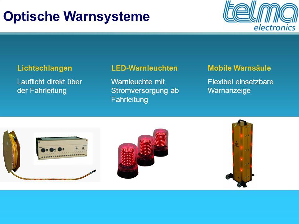 Optische Warnsysteme Lichtschlangen Lauflicht direkt über der Fahrleitung LED-Warnleuchten Warnleuchte mit Stromversorgung ab Fahrleitung Mobile Warns