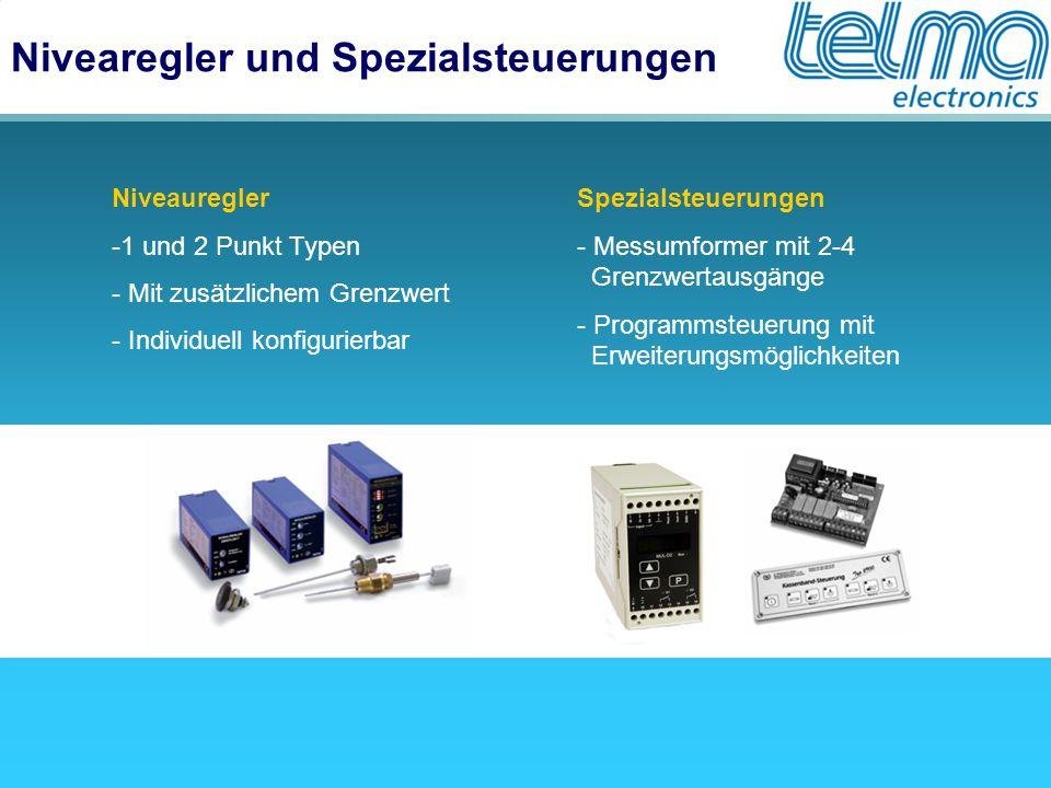 Nivearegler und Spezialsteuerungen Niveauregler -1 und 2 Punkt Typen - Mit zusätzlichem Grenzwert - Individuell konfigurierbar Spezialsteuerungen - Messumformer mit 2-4 Grenzwertausgänge - Programmsteuerung mit Erweiterungsmöglichkeiten