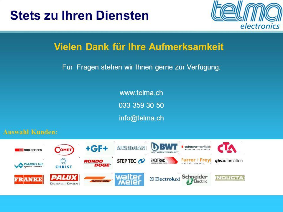 Stets zu Ihren Diensten Vielen Dank für Ihre Aufmerksamkeit Auswahl Kunden: Für Fragen stehen wir Ihnen gerne zur Verfügung: www.telma.ch 033 359 30 5