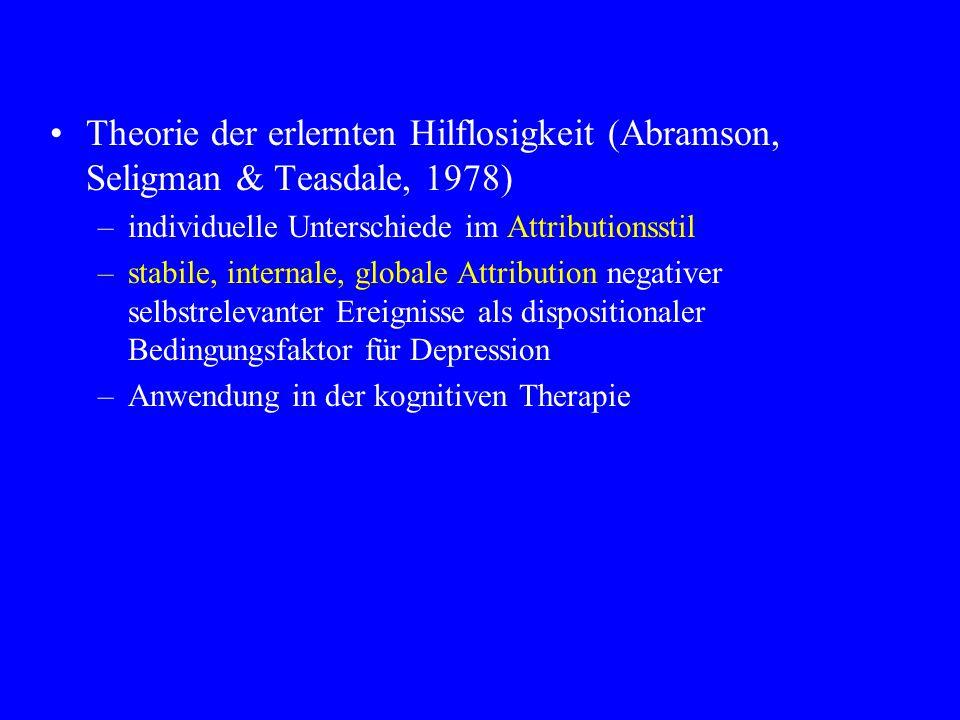 Theorie der erlernten Hilflosigkeit (Abramson, Seligman & Teasdale, 1978) –individuelle Unterschiede im Attributionsstil –stabile, internale, globale