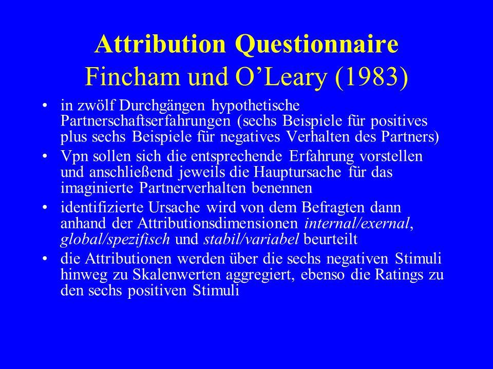 Attribution Questionnaire Fincham und O'Leary (1983) in zwölf Durchgängen hypothetische Partnerschaftserfahrungen (sechs Beispiele für positives plus