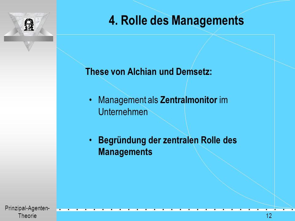 Prinzipal-Agenten- Theorie.............. 12 4. Rolle des Managements These von Alchian und Demsetz: Management als Zentralmonitor im Unternehmen Begrü