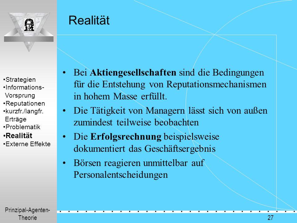Prinzipal-Agenten- Theorie.............. 27 Realität Bei Aktiengesellschaften sind die Bedingungen für die Entstehung von Reputationsmechanismen in ho