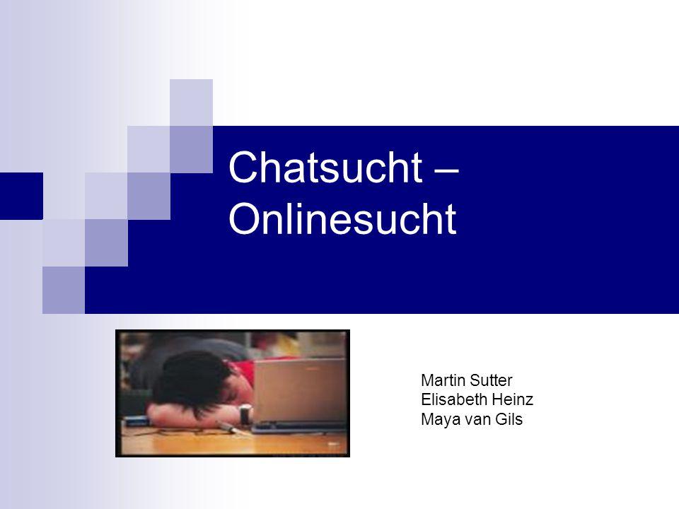Chatsucht – Onlinesucht Martin Sutter Elisabeth Heinz Maya van Gils