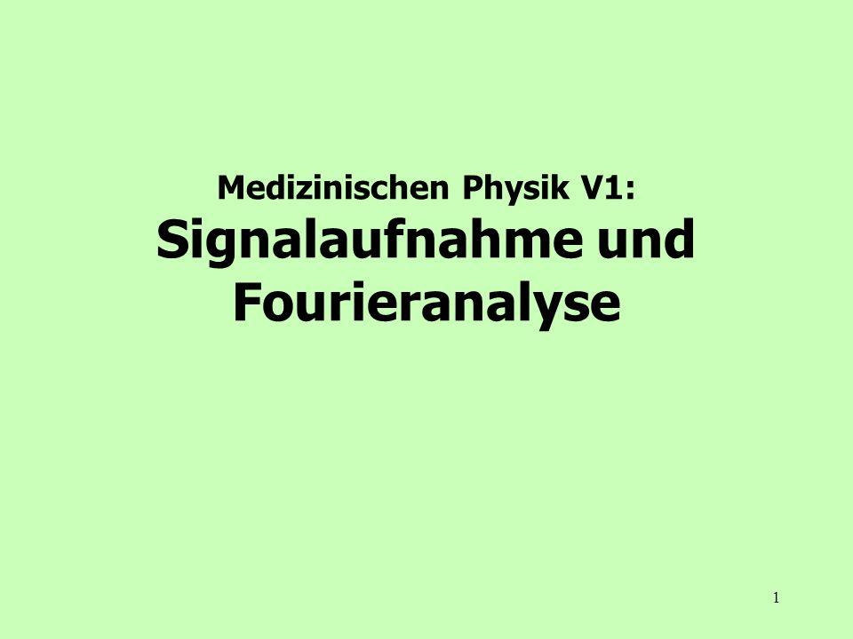 1 Medizinischen Physik V1: Signalaufnahme und Fourieranalyse