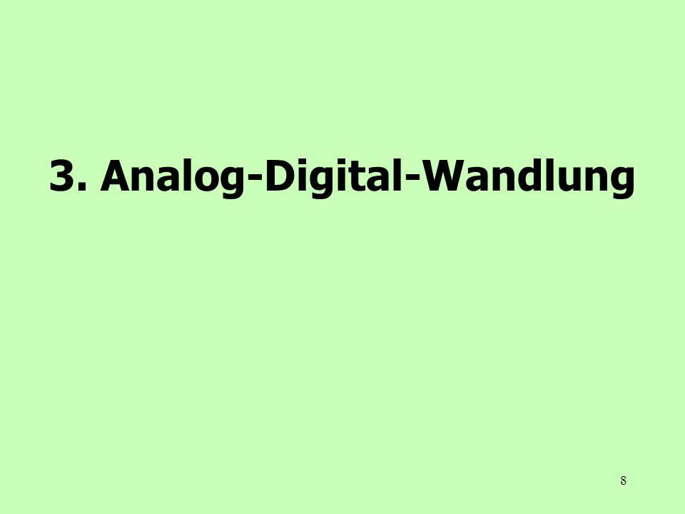 8 3. Analog-Digital-Wandlung
