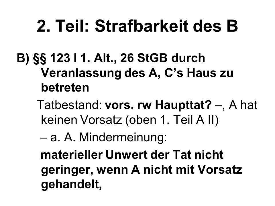 2. Teil: Strafbarkeit des B B) §§ 123 I 1.