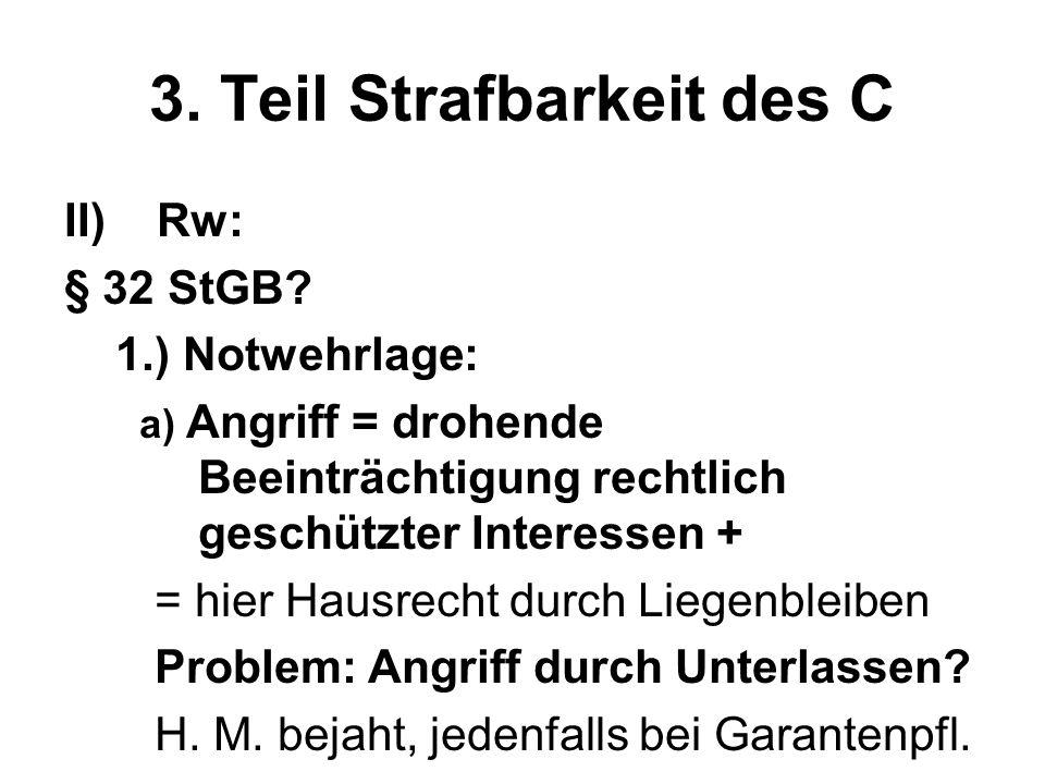 3. Teil Strafbarkeit des C II)Rw: § 32 StGB.