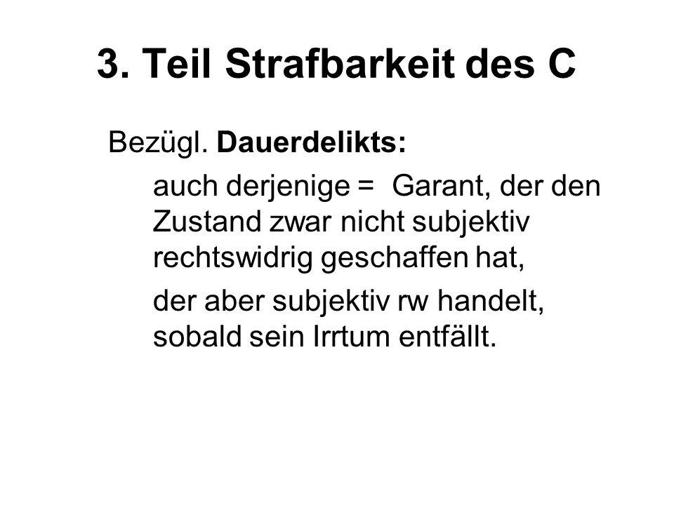 3. Teil Strafbarkeit des C Bezügl.