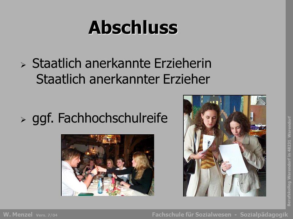 Berufskolleg Warendorf in 48231 Warendorf Fachschule für Sozialwesen - SozialpädagogikW. Menzel Vers. 7/04 Abschluss  Staatlich anerkannte Erzieherin
