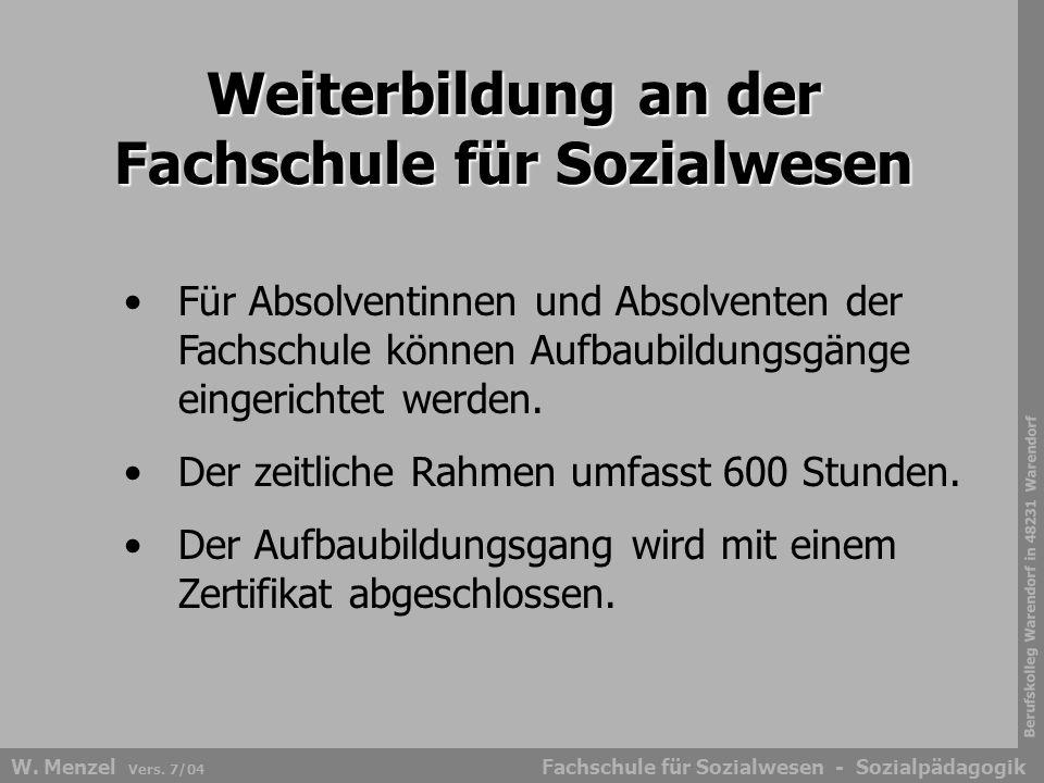 Berufskolleg Warendorf in 48231 Warendorf Fachschule für Sozialwesen - SozialpädagogikW. Menzel Vers. 7/04 Weiterbildung an der Fachschule für Sozialw