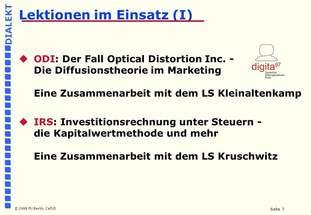 Seite 7 © 1998 FU Berlin, CeDiS DIALEKT Lektionen im Einsatz (I)  ODI: Der Fall Optical Distortion Inc.