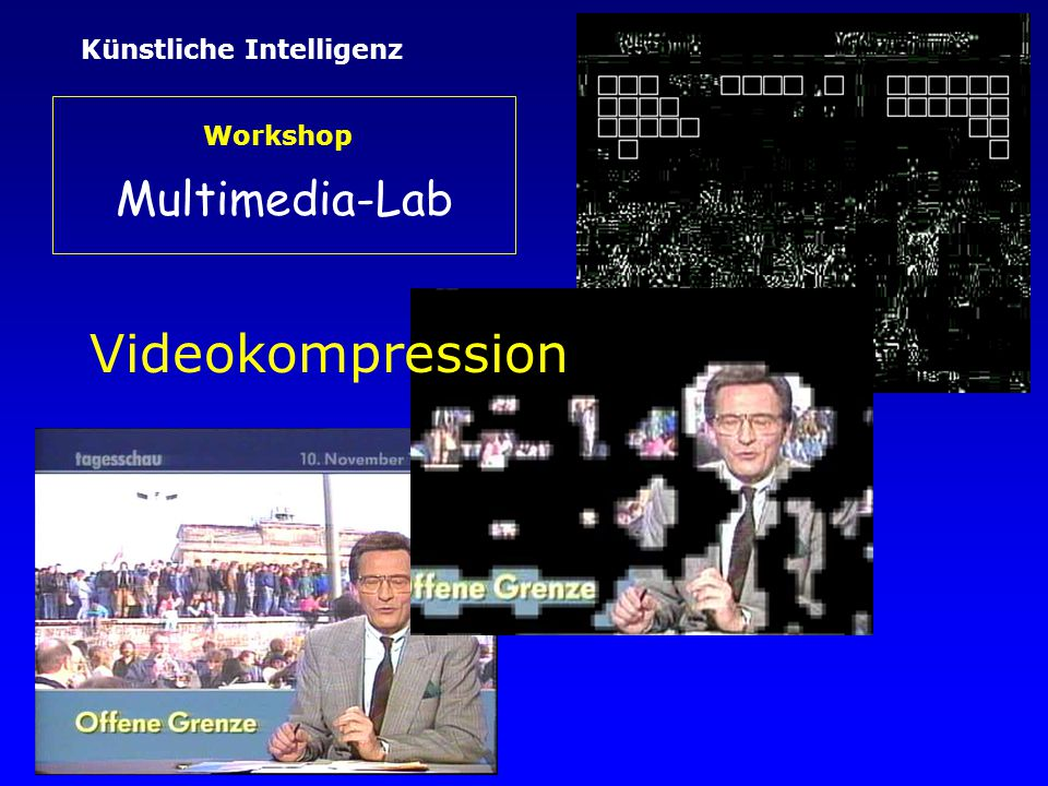 Künstliche Intelligenz Workshop Multimedia-Lab Videokompression