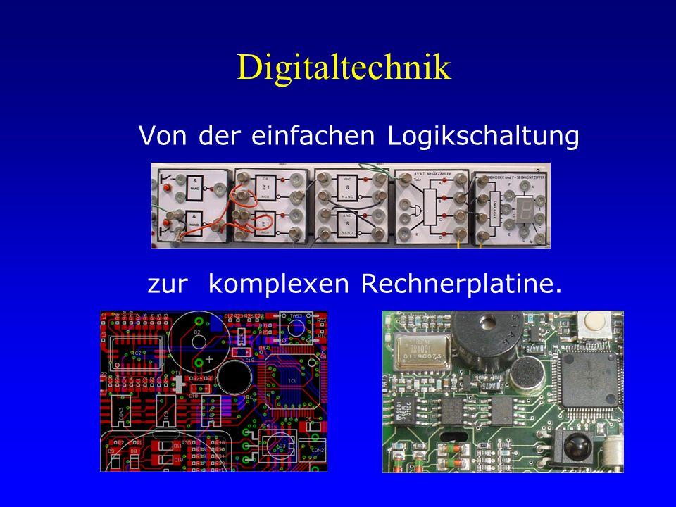 Digitaltechnik Von der einfachen Logikschaltung zur komplexen Rechnerplatine.