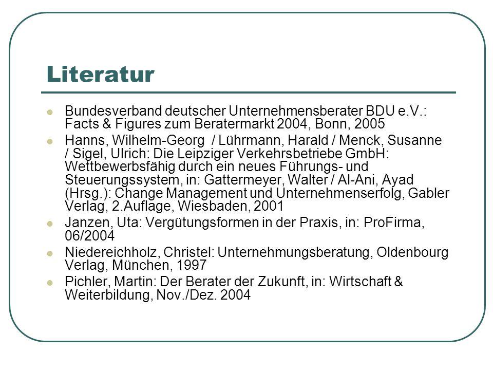 Literatur Bundesverband deutscher Unternehmensberater BDU e.V.: Facts & Figures zum Beratermarkt 2004, Bonn, 2005 Hanns, Wilhelm-Georg / Lührmann, Har