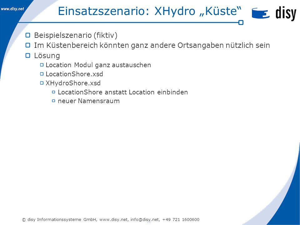 """12 © disy Informationssysteme GmbH, www.disy.net, info@disy.net, +49 721 1600600 Einsatzszenario: XHydro """"Küste Beispielszenario (fiktiv) Im Küstenbereich könnten ganz andere Ortsangaben nützlich sein Lösung Location Modul ganz austauschen LocationShore.xsd XHydroShore.xsd LocationShore anstatt Location einbinden neuer Namensraum"""