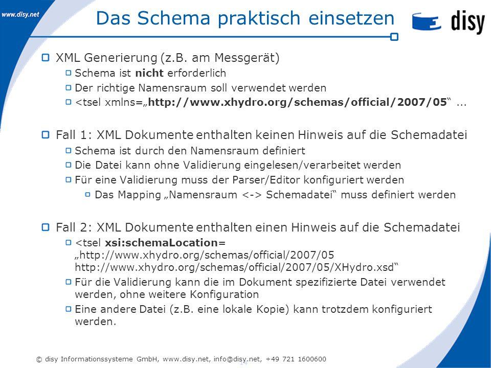 14 © disy Informationssysteme GmbH, www.disy.net, info@disy.net, +49 721 1600600 Das Schema praktisch einsetzen XML Generierung (z.B.