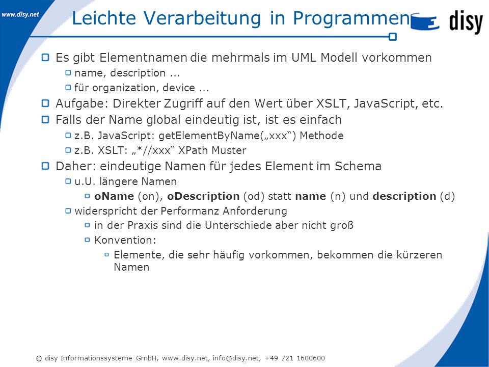 6 © disy Informationssysteme GmbH, www.disy.net, info@disy.net, +49 721 1600600 Leichte Verarbeitung in Programmen Es gibt Elementnamen die mehrmals im UML Modell vorkommen name, description...