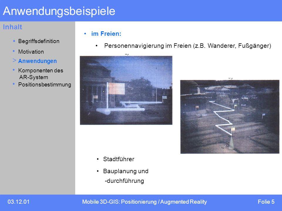 03.12.01Mobile 3D-GIS: Positionierung / Augmented Reality Folie 5 Inhalt Anwendungsbeispiele im Freien: Personennavigierung im Freien (z.B.